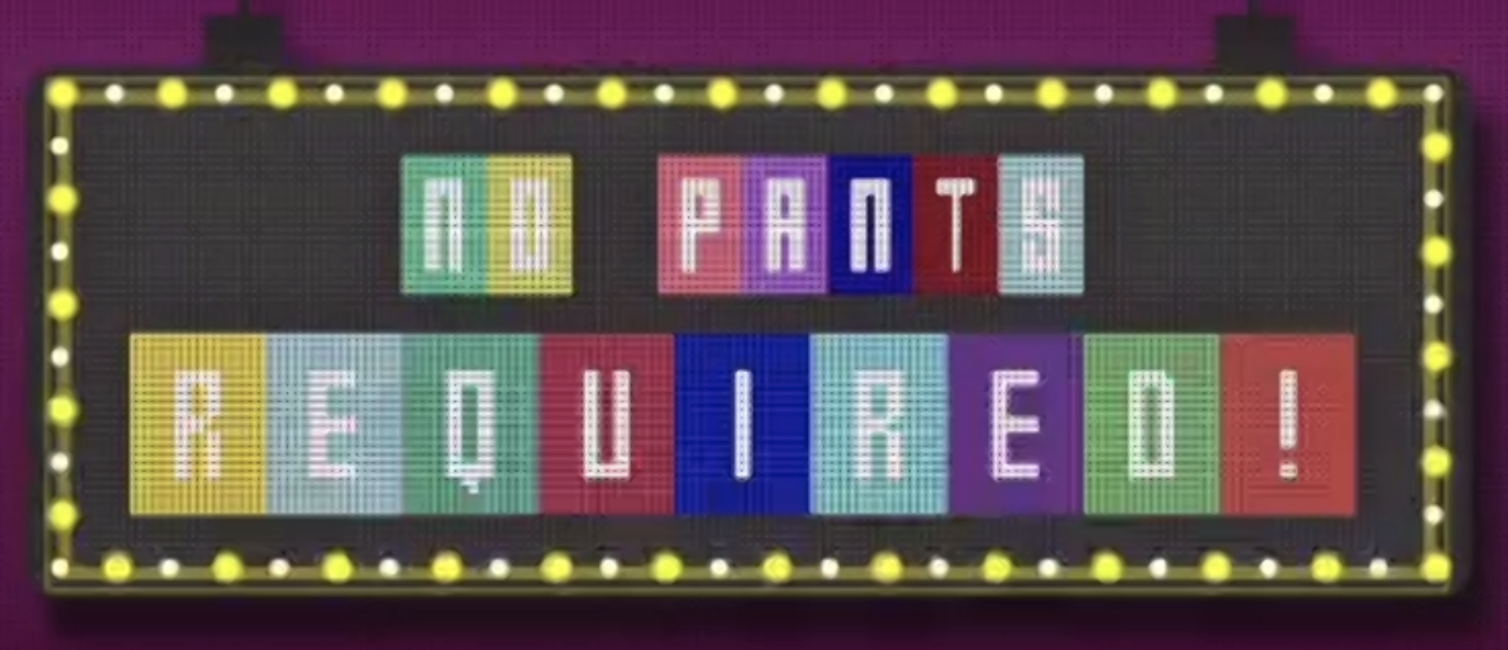 The logo for the gameshow: no pants required.